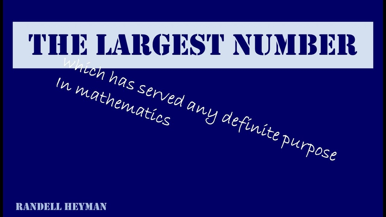 The Largest Number Which Has Ever Served Any Definite