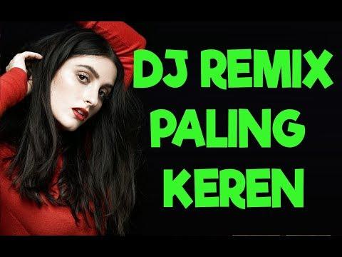 DJ Indonesia Remix Paling Keren + Campuran Lagu Populer Indonesia Barat Masa Kini #