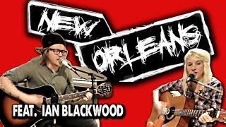 NEW ORLEANS - Sarah Blackwood ft. Ian Blackwood (RANCID)