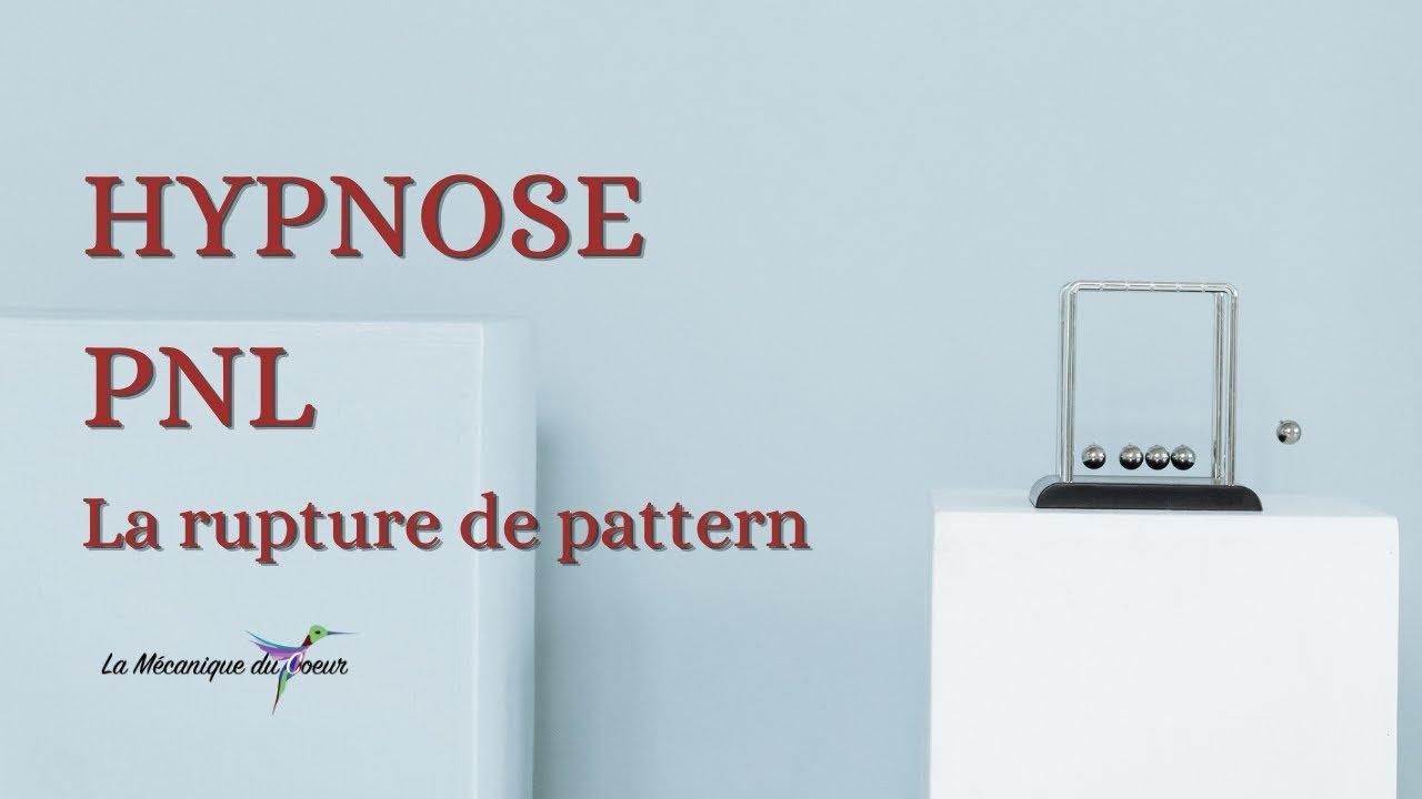 hypnose pnl la rupture de pattern et comment l 39 utiliser en auto hypnose youtube. Black Bedroom Furniture Sets. Home Design Ideas