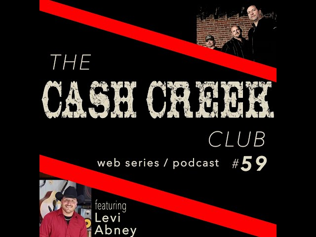 The Cash Creek Club #59 (special guest Levi Abney) Country Music Talk Show
