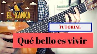 Qué Bello Es Vivir El Kanka Tutorial Guitarra Youtube