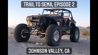 TRAIL TO SEMA, Episode 2: Johnson Valley CA