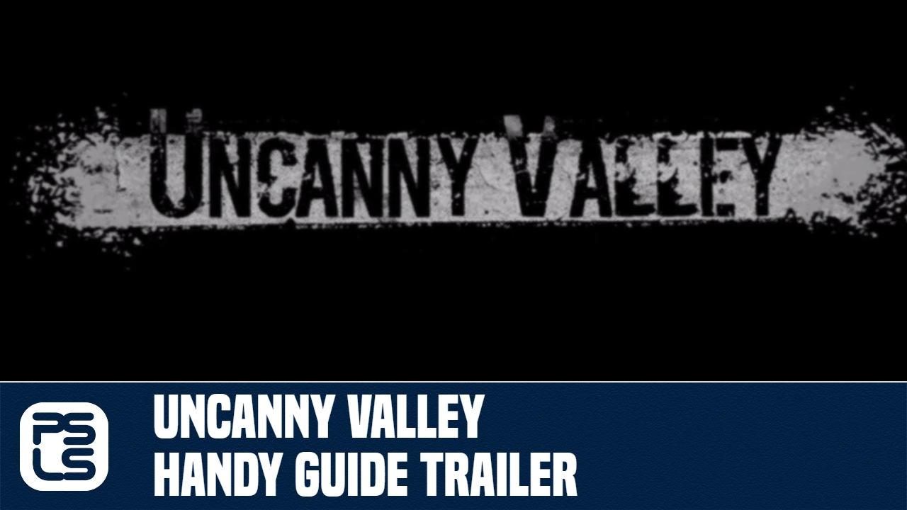 Uncanny Valley Handy Guide *SPOILERS* - YouTube