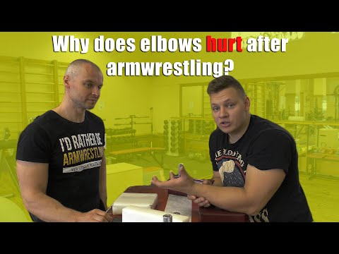 ARM WRESTLING FAQ (Why do elbows hurt after arm wrestling and What to do)