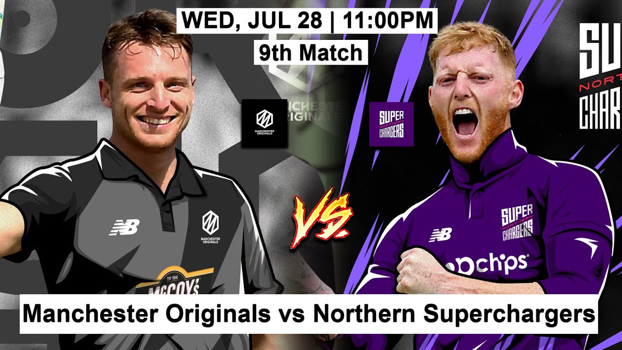 9th Match The Hundred: Manchester Originals vs Northern Superchargers   Key Players & Playing XI
