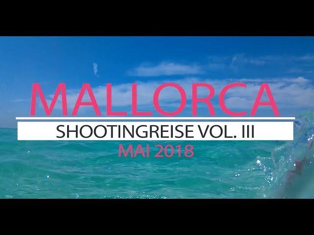Mallorca Shooting-Reise Mai 2018 Aftermovie