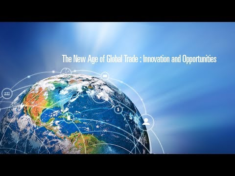 The New Age of Global Trade: Innovation and Opportunities