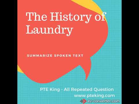 The History Of Laundry - Summarize Spoken Text | SST | PTE King