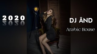DJ ÂND - Arabic House 2020