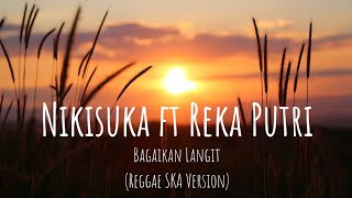 Download Bagaikan Langit - Nikisuka ft Reka Putri (Reggae SKA Version) | LIRIK Mp3