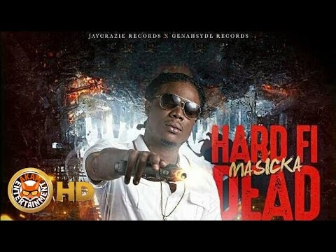 Masicka - Hard Fi Dead (Raw) November 2016