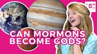Do Mormons Believe They Can Be Gods?