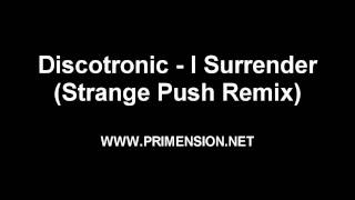 Discotronic - I Surrender (Strange Push Remix)