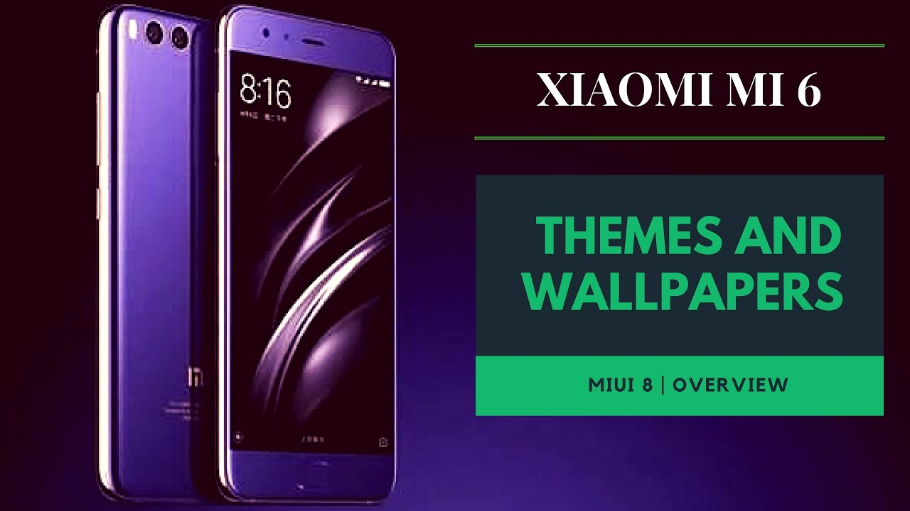 Xiaomi Mi 8 Wallpaper: Xiaomi Mi 6 Official Themes And Wallpapers For Miui 8