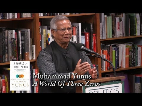 "Muhammad Yunus, ""A World Of Three Zeros"""