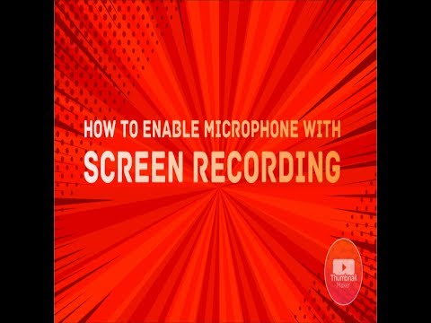 How to ENABLE MICROPHONE while doing SCREEN RECORDING HD
