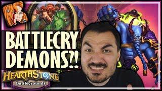 BATTLECRY… DEMONS?! - Hearthstone Battlegrounds