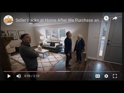 Seller Looks at Home After We Purchase and Renovate