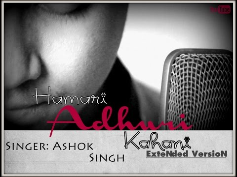 Hamari Adhuri Kahani | Extended Version | Cover | Ashok Singh | Arijit Singh