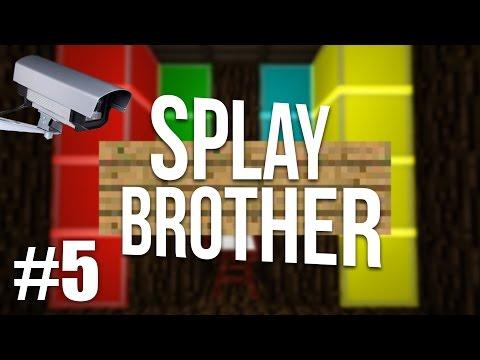 Splay Brother - Ep5