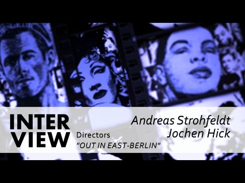 """Interview Jochen Hick und Andreas Strohfeldt about """"Out In East Berlin"""""""