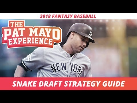 2018 Fantasy Baseball: Snake Draft Strategy, Tips and Tricks