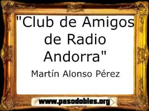 Club de Amigos de Radio Andorra - Martín Alonso Pérez [Pasodoble]