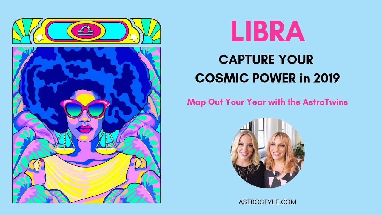 Libra 2019 Yearly Horoscope | by The AstroTwins