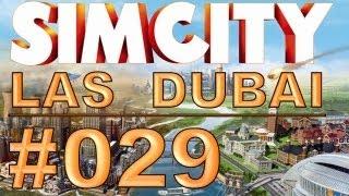 SimCity: Las Dubai - #029 - Busse, Parks und eine neue Stadt - Let's Play [Deutsch / HD]