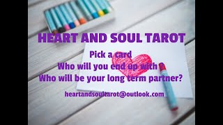 Pick a card. Who will you end up with? Who will be your long term partner. Requested. Timeless