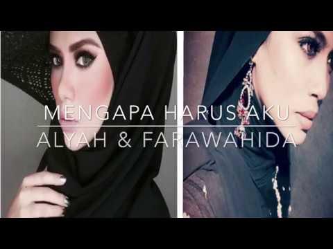 Alyah & Farawahida - Mengapa Harus Aku (Official Lyric Video)