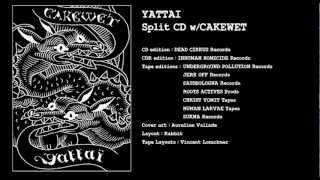 Yattai split w/Cakewet : 4/ Napalm Dance