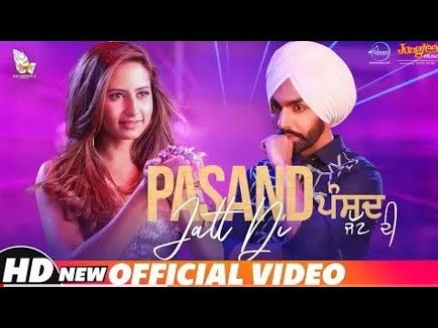 Pasand Jatt Di Full Video | Ammy Virk | Jaany Sukhe| Latest Punjabi Song 2018