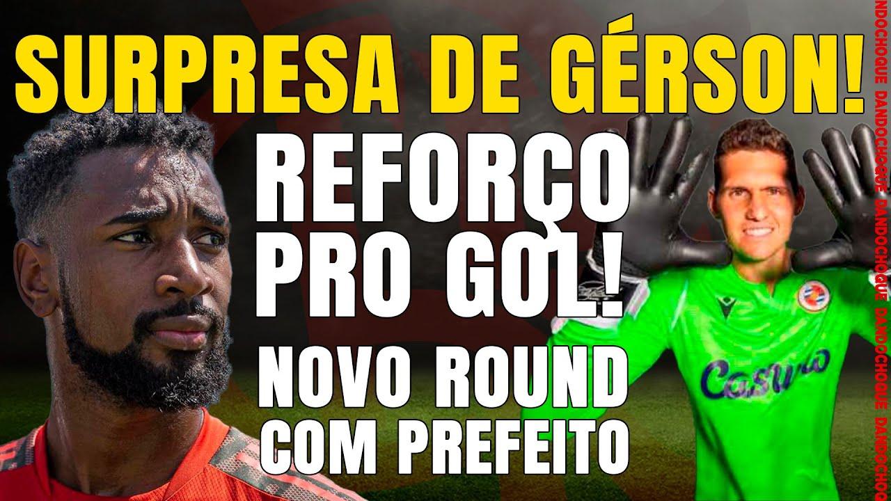 CLUBE INGLÊS DEVE NEGOCIAR GOLEIRO COM FLA l SURPRESA DE GÉRSON NO FLA l NOVO ROUND COM A PREFEITURA