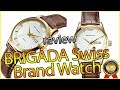 BRIGADA Swiss Brand Watch Review