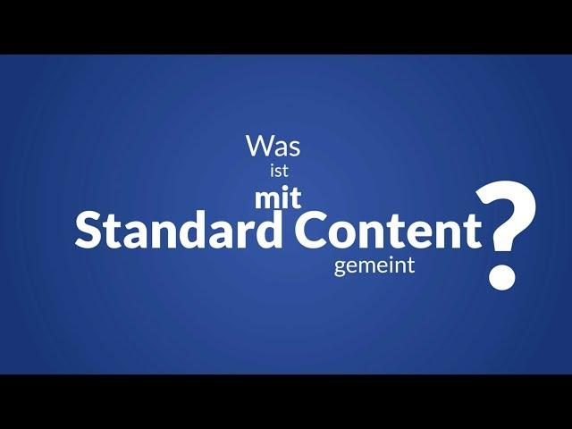 Was ist mit Standard Content gemeint?