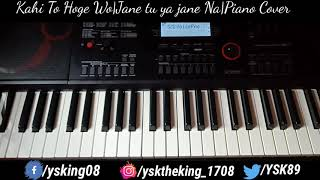 Kahi To Hoge Wo|Jane Tu Ya Jane Na|Piano Cover