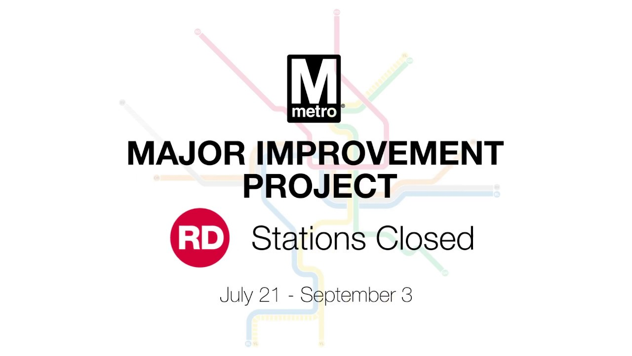 Save Date Major Metro West Special >> Red Line Two Stations Closed July 21 September 3 For Major