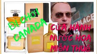 Vlog 541 ll Đi Canada Chơi- Ghé Cửa Hàng Miễn Thuế Xem Dầu Thơm Và Mỹ Phẩm