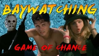 Baywatching: Game of Chance