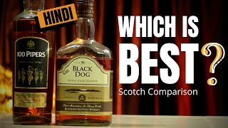 Black Dog Vs 100 Pipers Which one is Best 100 Pipers or Black Dog