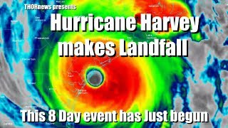 INSANE! Cat 4 Hurricane Harvey makes landfall! U MUST SEE 8 DAY PROJECTION