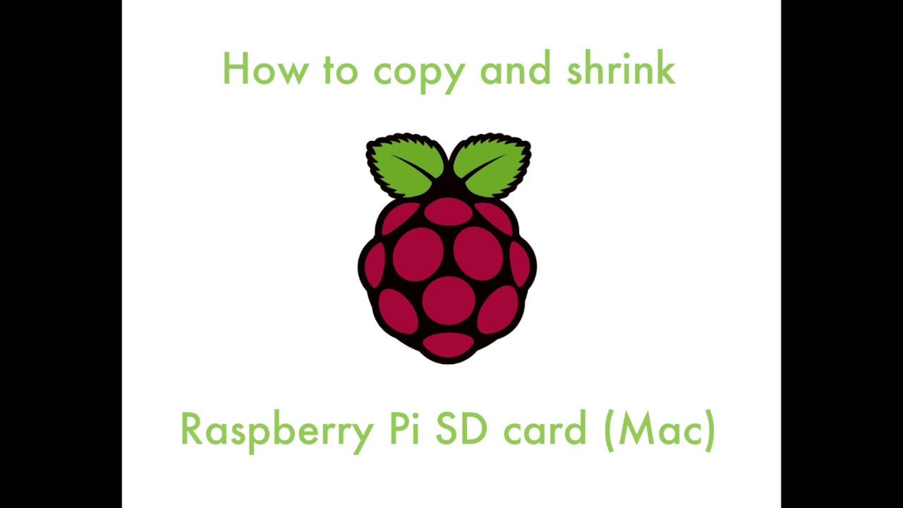 How to copy & shrink Raspberry Pi SD card (Mac)