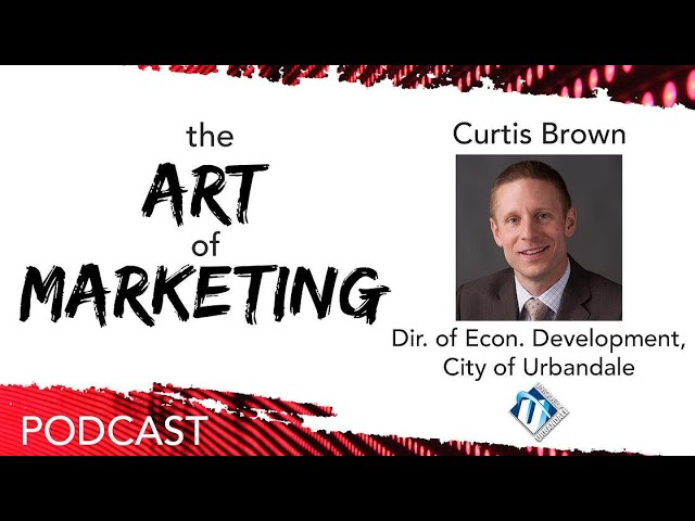 029: Brining Businesses to Urbandale, Iowa w/ Curtis Brown