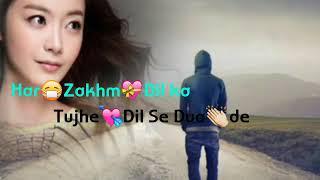 Har Zakhm Dil Ka Tujhe Dil Se Dua De New status