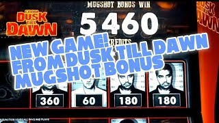 From Dusk Till Dawn Slot Machine | New Game! | Mugshot Bonus