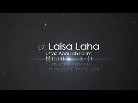 Ustaz Abdullah Fahmi - Laisa Laha (Official Video)