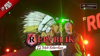 REPVBLIK - TELAH KUBERIKAN [Live Konser Apache ROCK N DUT - JAMBI 19 Agustus 2017]