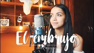 El embrujo - Morat ft. Antonio Carmona, Josemi Carmona | Laura Naranjo cover
